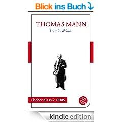 Lotte in Weimar: Roman (Fischer Klassik PLUS)