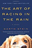By Stein, Garth The Art of Racing in the Rain: A Novel First Paper Edition Paperback