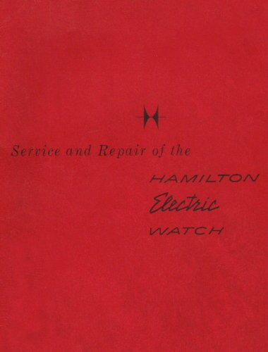 Service And Repair Of The Hamilton Electric Watch