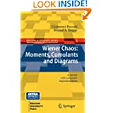 Wiener Chaos: Moments, Cumulants and Diagrams: A survey with Computer Implementation (Bocconi & Springer Series...