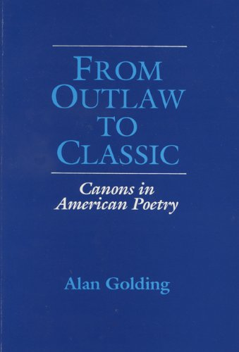 From Outlaw to Classic: Canons in American Poetry (Wisconsin Project on American Writers)