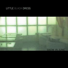 Little Black Dress - Snow In June