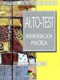 Auto-Test / Self-Test: Interpretacion Practica / Practical Interpretation (Obras De Psicologia / Psychology Works) (Spanish Edition) (8495598191) by Garcia, Beatriz