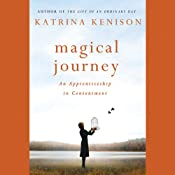 Magical Journey: An Apprenticeship in Contentment | [Katrina Kenison]
