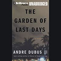 The Garden of Last Days: A Novel (       UNABRIDGED) by Andre Dubus III Narrated by Dan John Miller