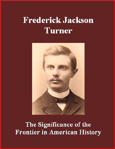 frederick jackson turner s thesis Of an idea the significance of frederick jackson turner's frontier thesis by martin ridge one of the favorite discussion topics among american historians is the.