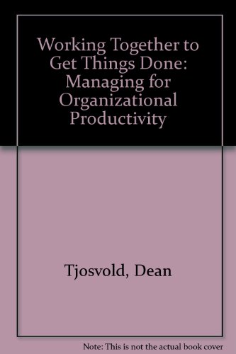 Working Together to Get Things Done: Managing for Organizational Productivity (Issues in organization and management ser