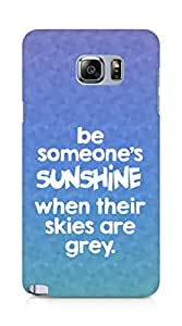 AMEZ be someone's sunshine when their skies are grey Back Cover For Samsung Galaxy Note 5
