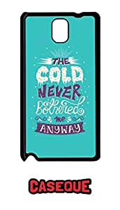 Caseque The Cold Never Bothered Me Anyway Back Shell Case Cover for Samsung Galaxy Note 3
