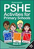 img - for PSHE Activities for Primary Schools: Relationships, Rules,Being Safe Bk. B book / textbook / text book