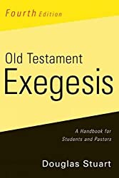 Old Testament Exegesis: A Handbook for Students and Pastors by Stuart Douglas K