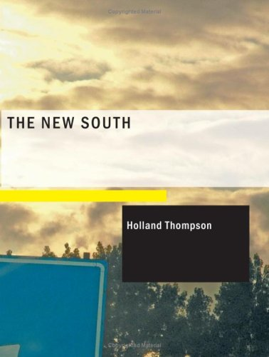 The New South (Large Print Edition)