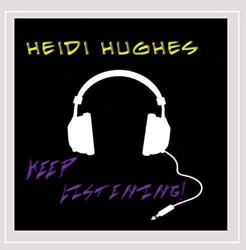 Heidi Hughes - Keep Listening