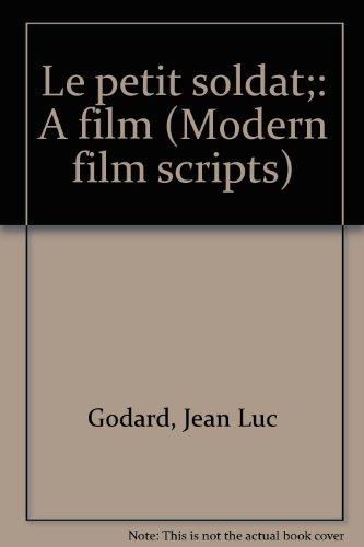 Le petit soldat;: A film (Modern film scripts)