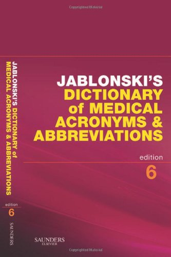 Jablonski'S Dictionary Of Medical Acronyms And Abbreviations With Cd-Rom, 6E (Dictionary Of Medical Acronyms & Abbreviations (W/Cd))