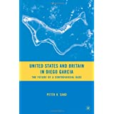 "United States and Britain in Diego Garcia: The Future of a Controversial Basevon ""Peter H. Sand"""
