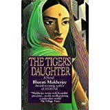 The Tiger's Daughter (0449221008) by Bharati Mukherjee