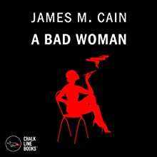 A Bad Woman (       UNABRIDGED) by James M. Cain Narrated by Mike Dennis