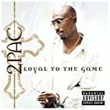 2Pac Loyal to the Game