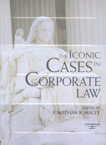 The Iconic Cases in Corporate Law (American Casebooks)