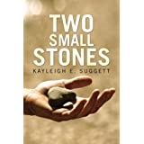 Two Small Stonesby Kayleigh E. Suggett