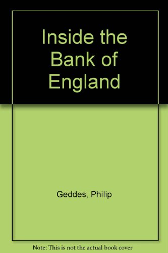 Inside the Bank of England, Geddes, Philip