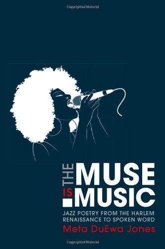 The Muse is Music: Jazz Poetry from the Harlem Renaissance to Spoken Word (New Black Studies Series)