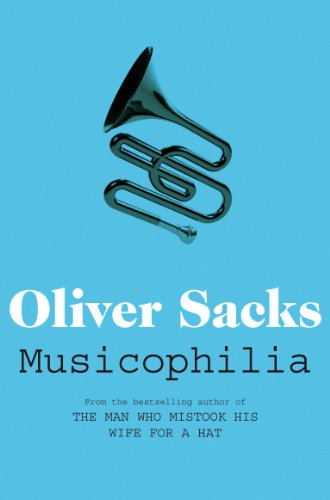 Sacks Oliver - Musicophilia: Tales of Music and the Brain