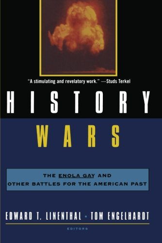 History Wars: The Enola Gay and Other Battles for the...