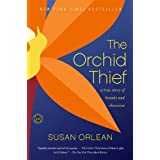 The Orchid Thief: A True Story of Beauty and Obsession (Ballantine Reader's Circle) ~ Susan Orlean