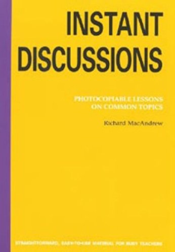Instant Discussion: Photocopiable Lessons on Common Topics (Instant Lessons Series)