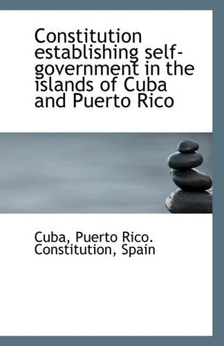 Constitution establishing self-government in the islands of Cuba and Puerto Rico