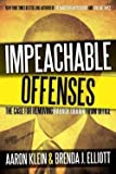 img - for Aaron Klein: Impeachable Offenses : The Case for Removing Barack Obama from Office (Hardcover); 2013 Edition book / textbook / text book