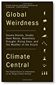 Global Weirdness: Severe Storms, Deadly Heat Waves, Relentless Drought, Rising Seas and the Weather of the Future (Vintage)
