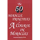 The Fifty Miracle Principles of 'A Course in Miracles' ~ Kenneth Wapnick