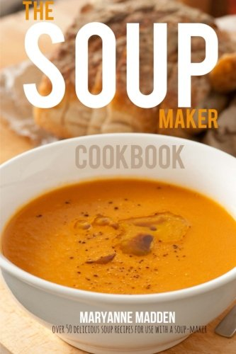 the-soup-maker-cookbook-over-50-recipes-for-soup-makers