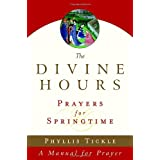 The Divine Hours (Volume Three): Prayers for Springtime: A Manual for Prayer (Tickle, Phyllis) ~ Phyllis Tickle