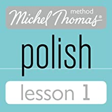 Michel Thomas Beginner Polish Lesson 1 (       UNABRIDGED) by Jolanta Cecula Narrated by Jolanta Cecula