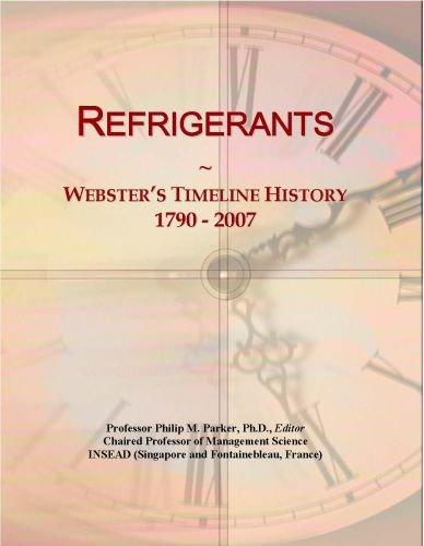 Refrigerants: Webster's Timeline History, 1790 - 2007