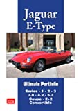 R. M. Clarke Jaguar E-Type Ultimate Portfolio (Brooklands Books Road Test Portfolio): Series 1. 2. 3. 3.8 4.2. 5.3 Coupe. 2+2. Convertible