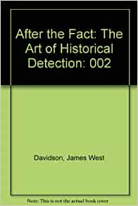 after the fact the art of historical detection essay Does a narrative essay have to be about yourself, the write stuff thinking through essays 2nd edition, after the fact the art of historical detection essay.