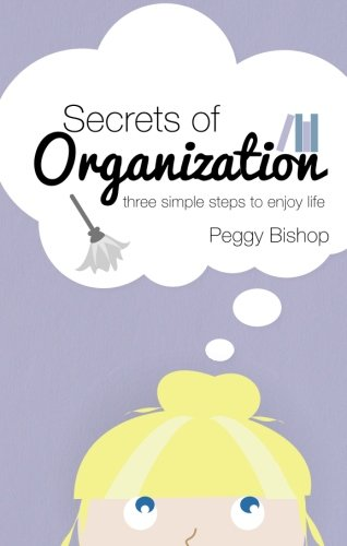Book: Secrets of Organization by Peggy Bishop