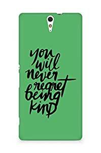 AMEZ you will never regret being kind Back Cover For Sony Xperia C5