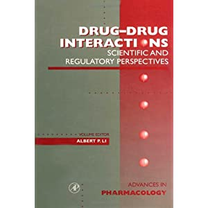Drug-drug Interactions: Scientific and Regulatory Perspectives (Advances in Pharmacology)