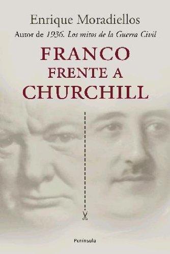 Franco frente a Churchill.: España y Gran Bretaña durante la Segunda Guerra Mundial (Atalaya)