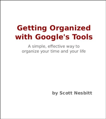 Getting Organized with Google's Tools (Second Edition)