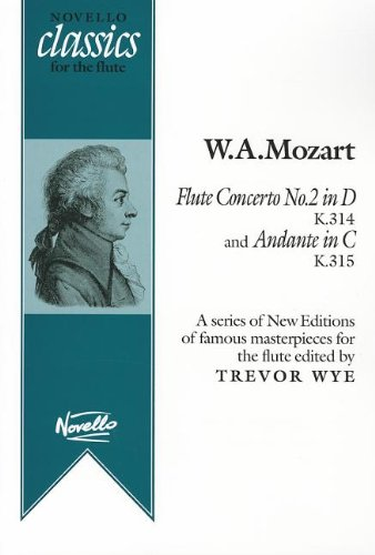 Flute Concerto No. 2 in D, K314 and Andante in C, K315: Novello Classics for the Flute Series PDF Download Free