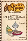 img - for Cracker Barrel Old Country Store Celebrates American Holidays Cookbook (Volume II) book / textbook / text book