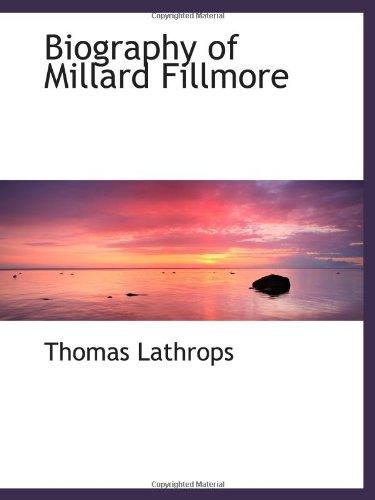 Biography of Millard Fillmore