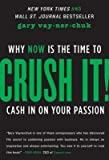 img - for [(Crush It!: Why Now is the Time to Cash in on Your Passion )] [Author: Gary Vaynerchuk] [Sep-2013] book / textbook / text book